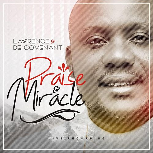 Praise & Miracle (Live Recording) by Lawrence & De'Covenant