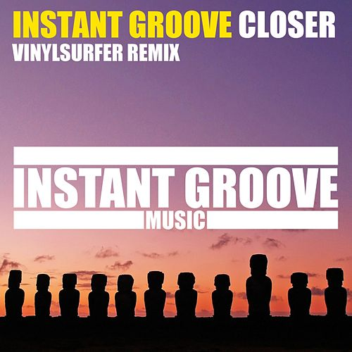 Closer (Vinylsurfer Remix) by Instant Groove