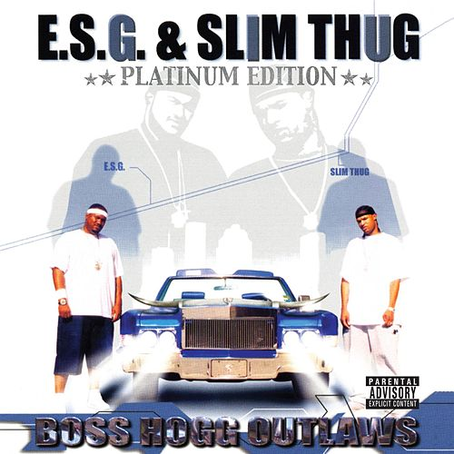 Boss Hogg Outlaws (Platinum Edition) de E.S.G.