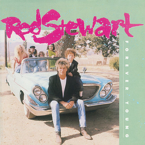 Forever Young / Days Of Rage [Digital 45] by Rod Stewart