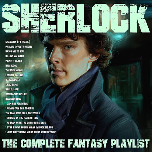 Sherlock - The Complete Fantasy Playlist de Various Artists