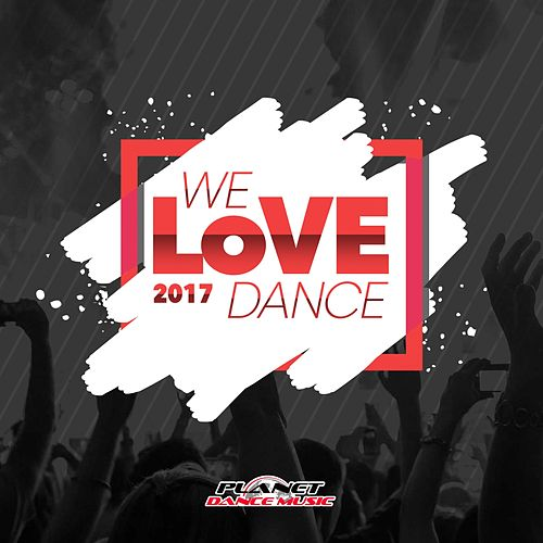 We Love Dance 2017 - EP von Various Artists