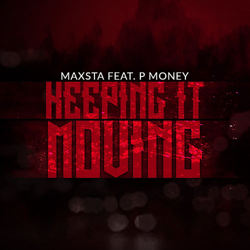 Keep It Moving von Maxsta