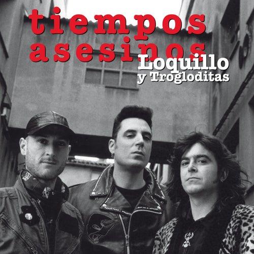 Tiempos asesinos (Remaster 2017) von Loquillo Y Los Trogloditas