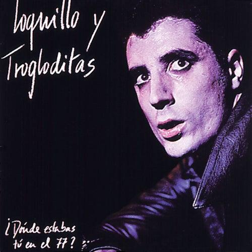 ¿Dónde estabas tú en el 77? (Remaster 2017) von Loquillo Y Los Trogloditas
