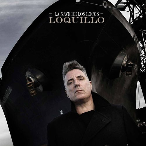 La nave de los locos (Remaster 2017) de Loquillo