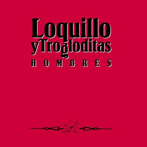 Hombres (Remaster 2017) de Loquillo Y Los Trogloditas