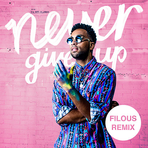 Never Give up (filous Remix) by Filous