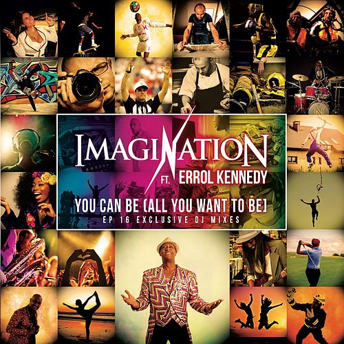 You Can Be All You Want to Be (16 Exclusive DJ Mixes) von Imagination