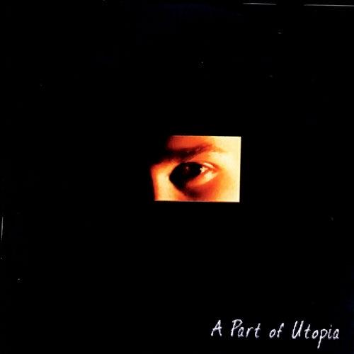 A Part Of Utopia by Xavier Boscher