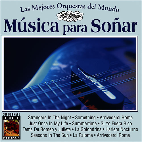 Musica Para Soñar -101 Strings Vol.14 by Instrumental 101 Orchestra