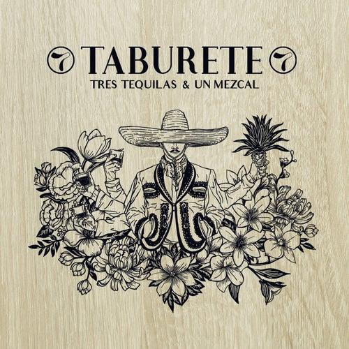 Tres Tequilas & Un Mezcal de Taburete