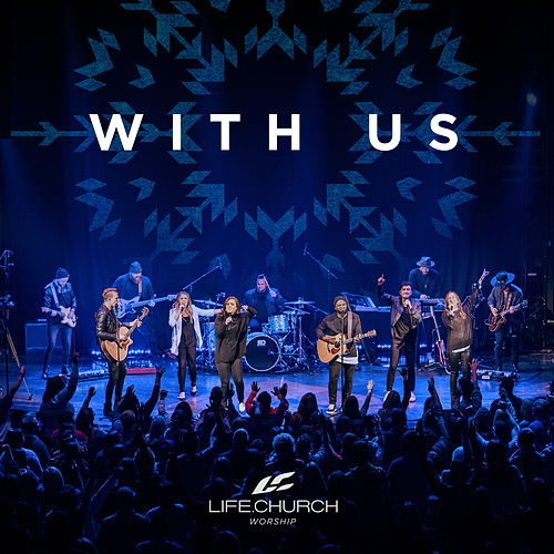 With Us (Live) by Life.Church Worship