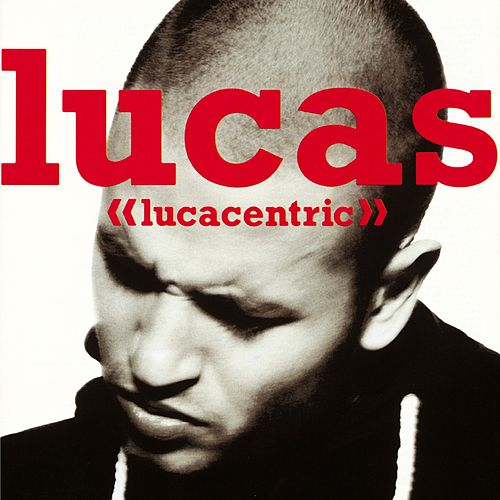 Lucacentric by Lucas