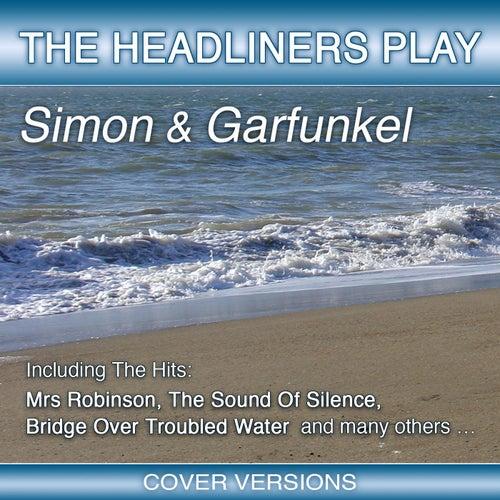 The Headliners Play Simon & Garfunkel von The Headliners
