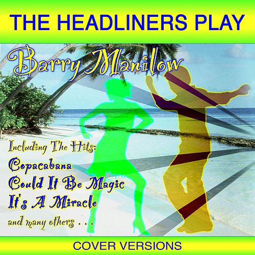 The Headliners Play Barry Manilow von The Headliners