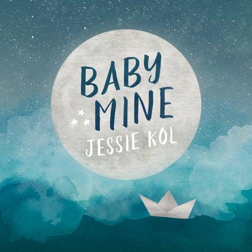 Baby Mine by Jessie Kol