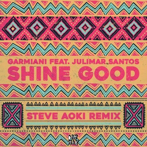 Shine Good (feat. Julimar Santos) (Steve Aoki Remix) de Garmiani
