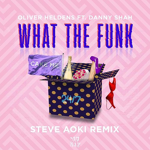 What The Funk (feat. Danny Shah) (Steve Aoki Remix) de Oliver Heldens