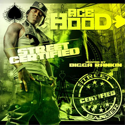 Street Certified by Ace Hood