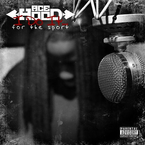 I Do It... For the Sport by Ace Hood