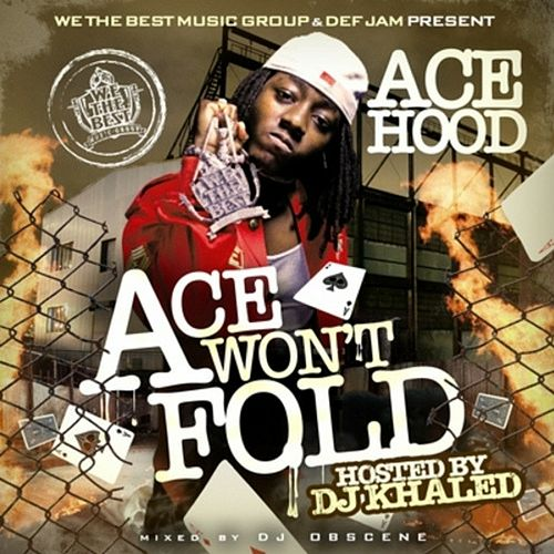 Ace Won't Fold by Ace Hood