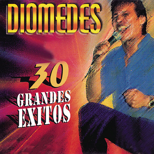 Diomedes - 30 Grandes Exitos von Various Artists