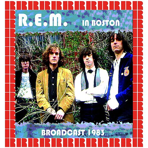 Paradise Rock Club Boston, Massachusetts July 13, 1983 by R.E.M.