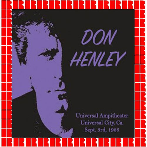 Universal Ampitheater, Universal City, Sept. 3, 1985 by Don Henley