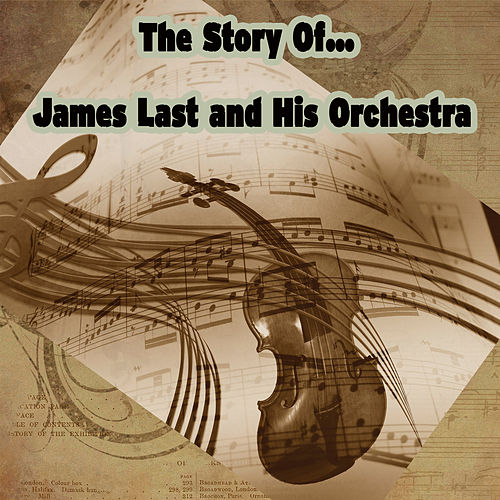 The Story of… James Last and His Orchestra von James Last And His Orchestra