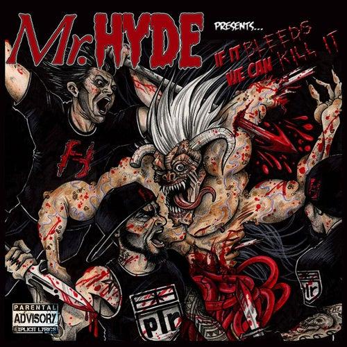 If It Bleeds We Can Kill It de Mister Hyde