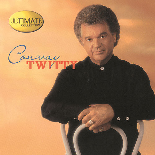 Ultimate Collection: Conway Twitty de Conway Twitty