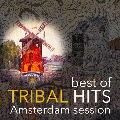 Best of Tribal Hits Amsterdam Session de Various Artists