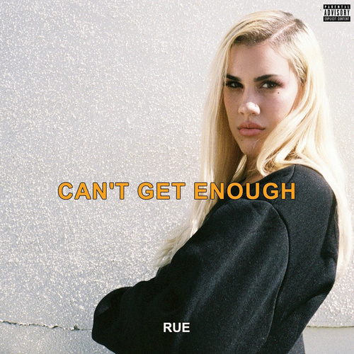 Can't Get Enough by RUE