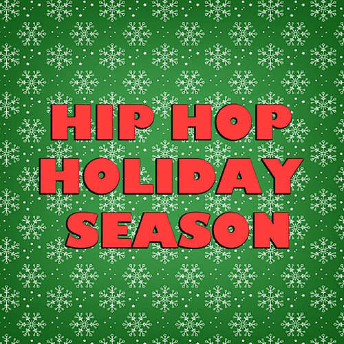 Hip Hop Holiday Season by Various Artists