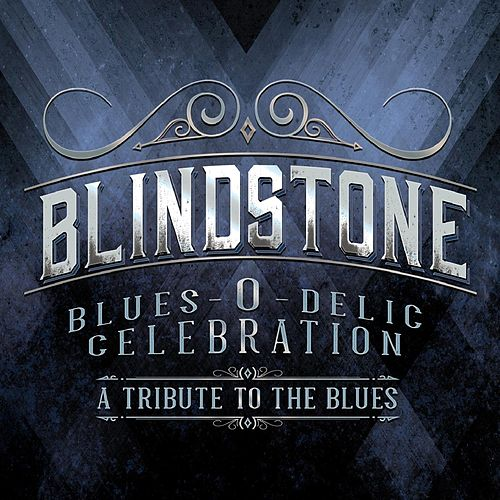 Blues-O-Delic Celebration (A Tribute to the Blues) von Blindstone
