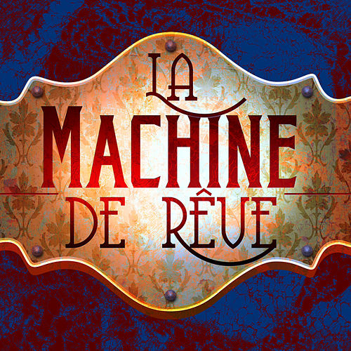Welcome to the Dream Machine von La Machine De Reve