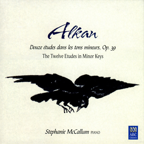 Alkan: The Twelve Etudes In Minor Keys by Stephanie McCallum