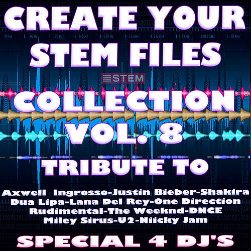Create Your Stem Files Collection Vol 8 (Special Instrumental Versions And tracks with separate sounds [Tribute To One Direction-Dua Lipa-U2-Justin Bieber Etc..]) de Express Groove