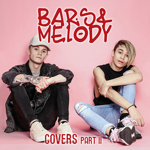 Covers Part II by Bars and Melody