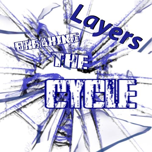 Layers von Breaking the Cycle