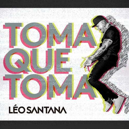 Toma Que Toma by Léo Santana