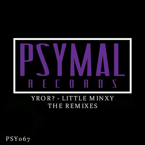 Little Minxy (The Remixes) by YROR