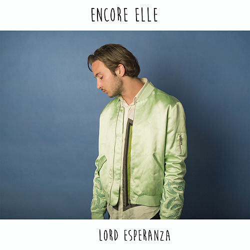 Encore Elle - Single de Lord Esperanza