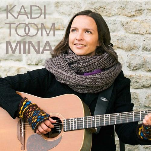 Mina von Kadi Toom