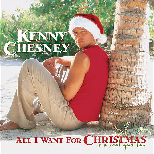 All I Want For Christmas Is A Real Good Tan de Kenny Chesney