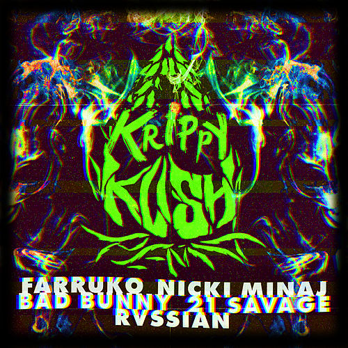 Krippy Kush (Remix) by Farruko, Nicki Minaj, Bad Bunny, 21 Savage & Rvssian