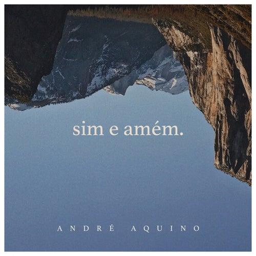 Sim e Amém de André Aquino
