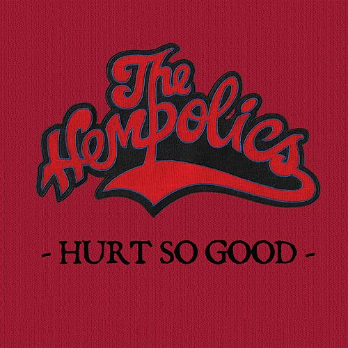Hurt So Good (Radio Edit) by The Hempolics