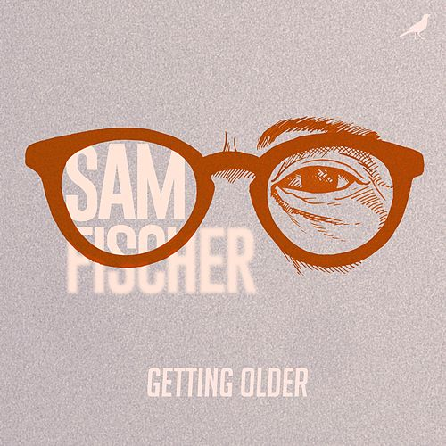 Getting Older by Sam Fischer
